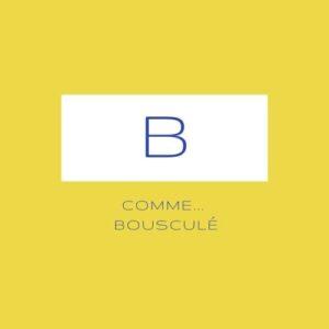 B comme... Bousculé
