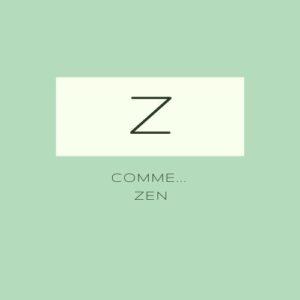 Z comme... Zen