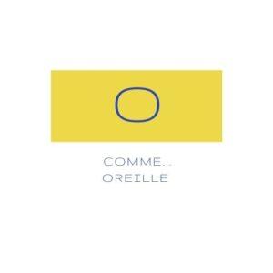 O comme... Oreille
