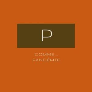 P comme... Pandémie