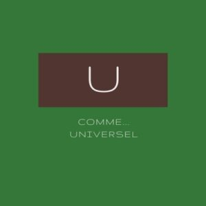 U comme... Universel